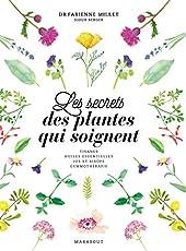 Les secrets des plantes qui soignent de Fabienne Millet