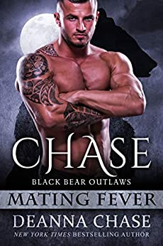 Chase: Black Bear Outlaws #2 (Mating Fever) by [Deanna Chase]