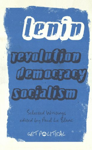 Revolution, Democracy, Socialism: Selected Writings (Get Political)