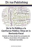 De la Fe Pública a la Confianza Pública: Ética en la Revisoría Fiscal: Estudio de Caso desde los conceptos de Poder y Autoridad, Articulados a la Profesión Contable