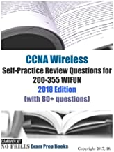 CCNA Wireless Self-Practice Review Questions for 200-355 WIFUN 2018: With 80+ Questions