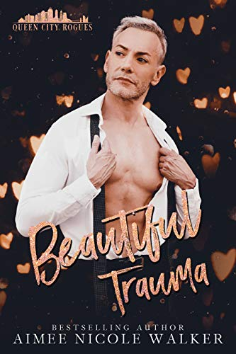Beautiful Trauma (Queen City Rogues, 3) (English Edition)