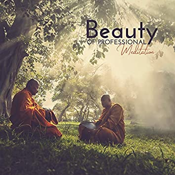 Beauty of Professional Meditation: Therapy for Relaxation, Meditation for Your Soul & Body, Yoga Reduces Stress, Good Energy, Feel Better with Amazing New Age Music