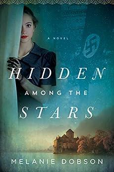Hidden Among the Stars by [Melanie Dobson]