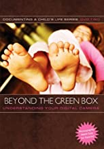 Beyond the Green Box: Understanding Your Digital Camera by Me Ra Koh