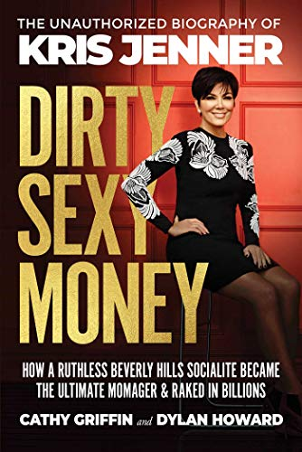 Dirty Sexy Money: The Unauthorized Biography of Kris Jenner (Front Page Detectives) (English Edition)