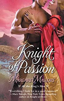 Knight of Passion (All the King's Men Book 3) by [Margaret Mallory]