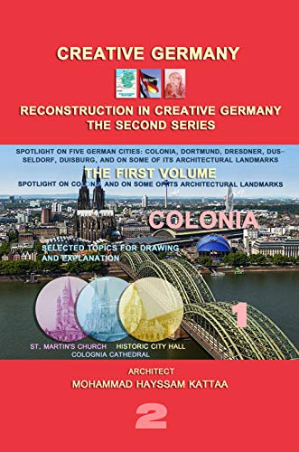 Colonia (volume 1): Lighting on the Colonia city, and on some of its architectural landmarks (RECONSTRUCTION IN CREATIVE GERMANY (series 2)) (English Edition)