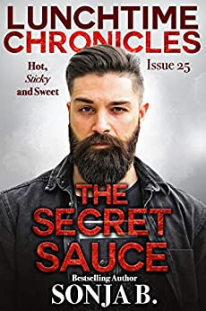 Lunchtime Chronicles: The Secret Sauce by [Sonja B., Lunchtime Chronicles]