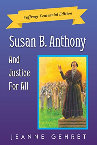 Book: Susan B. Anthony And Justice For All - Suffrage Centennial Edition by Jeanne Gehret