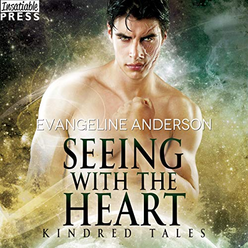 Seeing with the Heart Audiobook By Evangeline Anderson cover art