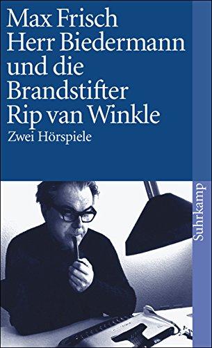 Herr Biedermann und die Brandstifter. Rip van Winkle. Zwei Hörspiele.