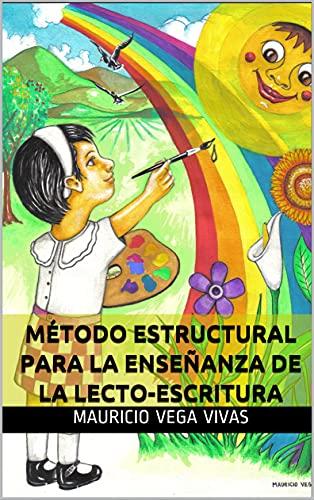 Método Estructural para la enseñanza de la lecto-escritura (Spanish Edition)