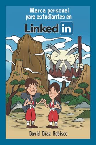 Marca personal para estudiantes en LinkedIn: Cómo suplir la falta de experiencia