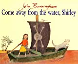 Come Away From The Water (Red Fox Picture Books)