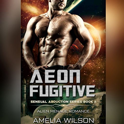 Aeon Fugitive: Alien Menage Romance audiobook cover art
