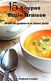 Recettes Pour Perdre Du Poids : 15 Soupes Brûle Graisse ( Soupes Pour Vous Tonifier...