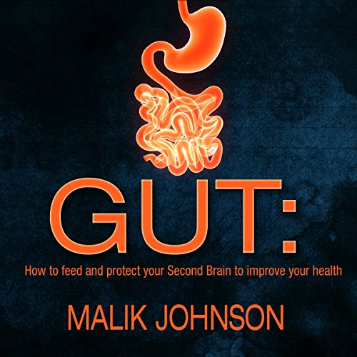 Gut: How to Feed and Protect Your Second Brain to Improve Your Health audiobook cover art