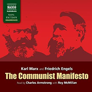 The Communist Manifesto                   By:                                                                                                                                 Karl Marx,                                                                                        Friedrich Engels                               Narrated by:                                                                                                                                 Charles Armstrong,                                                                                        Roy McMillan                      Length: 1 hr and 53 mins     16 ratings     Overall 4.6