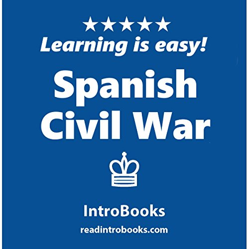 Spanish Civil War                   By:                                                                                                                                 IntroBooks                               Narrated by:                                                                                                                                 Andrea Giordani                      Length: 49 mins     Not rated yet     Overall 0.0