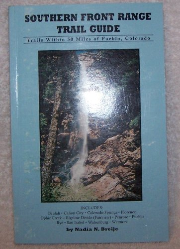 Price comparison product image Southern Front Range Trail Guide-Trails Within 50 Miles of Pueblo,  Colorado- 2nd Edition