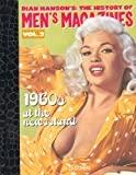 History of Men's Magazines: 1960's At The Newsstand (Dian Hanson's: The History of Men's Magazines: Volume 3) by Dian Hanson (2005-06-01) -