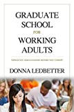 Graduate School for Working Adults: Things You Should Know Before You Commit