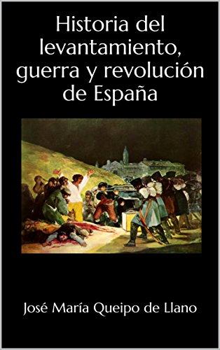 Historia del levantamiento, guerra y revolución de España eBook ...