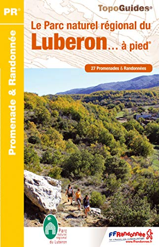 Luberon PNR a pied: FFR.PN01: 27 promenades & randonnées