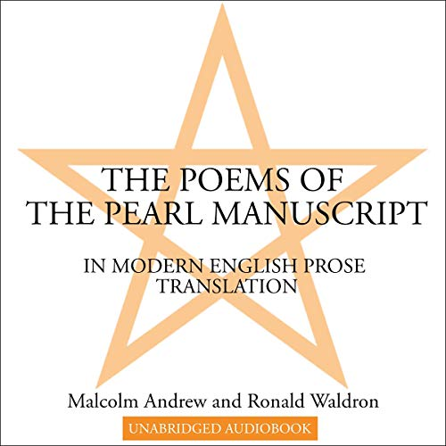 The Poems of the Pearl Manuscript in Modern English Prose Translation Audiobook By Malcolm Andrew, Ronald Waldron cover art