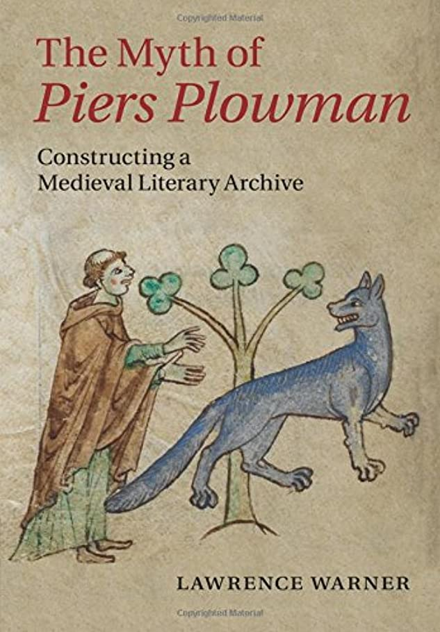 オン運命軽蔑The Myth of Piers Plowman: Constructing a Medieval Literary Archive (Cambridge Studies in Medieval Literature)