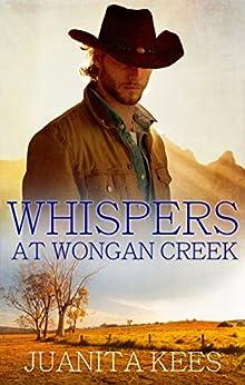 Whispers At Wongan Creek by [Juanita Kees]