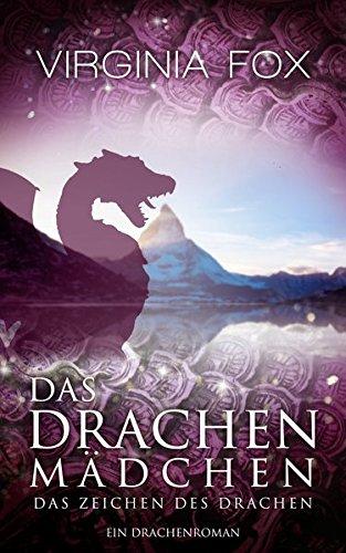 Das Drachenmädchen: Das Zeichen des Drachen (Ein Drachenroman - Band 4)