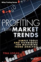 Profiting from Market Trends: Simple Tools and Techniques for Mastering Trend Analysis (Wiley Trading)