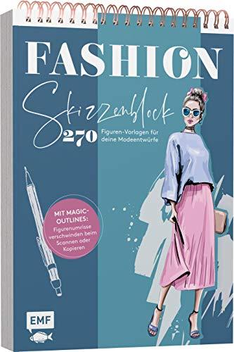 Fashion Skizzenblock – 270 Figuren-Vorlagen für deine Modeentwürfe: Mit Magic-Outlines: Figurenumrisse verschwinden beim Scannen oder Kopieren