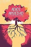 Adiós Ansiedad: Mi Diario De Ansiedad - Registra Y Monitorea Tus Crisis De Ansiedad O Ataques De Pánico - Tamaño de 6'x9'(15,24 x 22,86 cm) Con 130 Páginas.