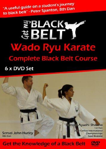 So erlange ich den Schwarzen Gürtel (Get My Black Belt) im Wado Ryu-Karate – 6 DVDs Training für Zuhause