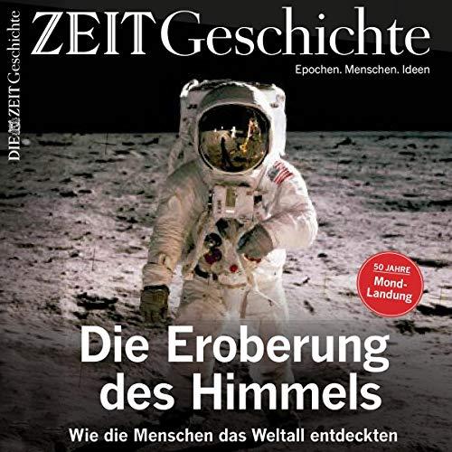 『Die Eroberung des Himmels (ZEIT Geschichte)』のカバーアート