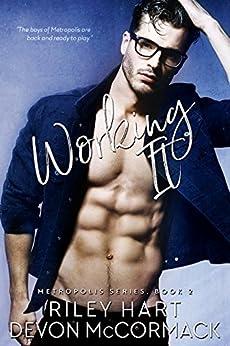 Working It (Metropolis Book 2) by [Riley Hart, Devon McCormack]