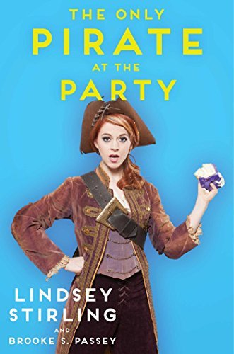 The Only Pirate at the Party by Lindsey Stirling Brooke S. Passey(2016-01-12)