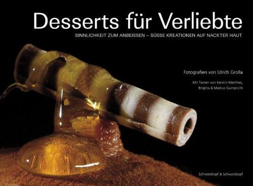 Desserts für Verliebte: Sinnlichkeit zum Anbeißen - Süße Kreationen auf nackter Haut