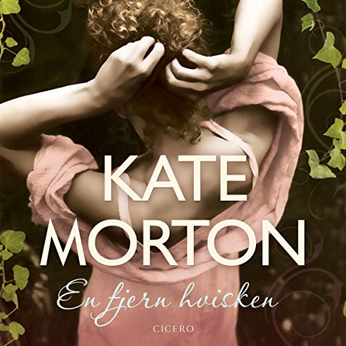 En fjern hvisken                   By:                                                                                                                                 Kate Morton                               Narrated by:                                                                                                                                 Marian Friborg                      Length: 22 hrs and 17 mins     Not rated yet     Overall 0.0