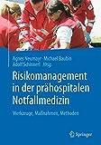 Risikomanagement in der prähospitalen Notfallmedizin: Werkzeuge