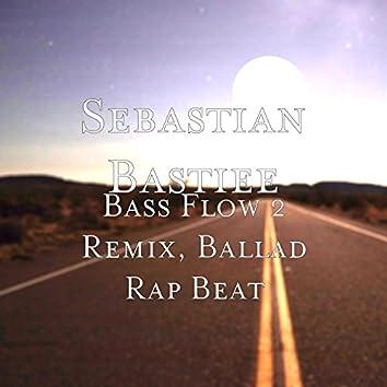 Bass Flow 2 (Remix) [Ballad Rap Beat]