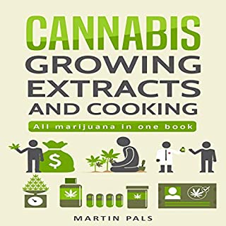 Cannabis: Cannabis Growing, Cannabis Oil and a Cannabis Cookbook                   Written by:                                                                                                                                 Martin Pals                               Narrated by:                                                                                                                                 Eddie Leonard Jr.                      Length: 2 hrs and 6 mins     Not rated yet     Overall 0.0