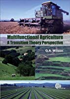 Multifunctional Agriculture: A Transition Theory Perspective (Cabi International)