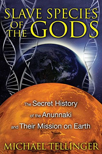 Slave Species of the Gods: The Secret History of the Anunnaki and Their Mission on Earth (English Edition)