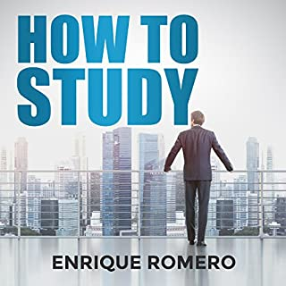 How to Study: Simple Techniques Used to Develop Yourself, Study Skills and Procedures                   By:                                                                                                                                 Enrique Romero                               Narrated by:                                                                                                                                 Steve Blizin                      Length: 54 mins     1 rating     Overall 5.0
