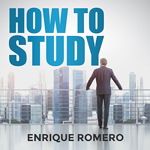 How to Study: Simple Techniques Used to Develop Yourself, Study Skills and Procedures audiobook cover art