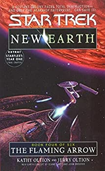 The Flaming Arrow: St: New Earth #4 (Star Trek: The Original Series Book 92) by [Kathy Oltion, Jerry Oltion]